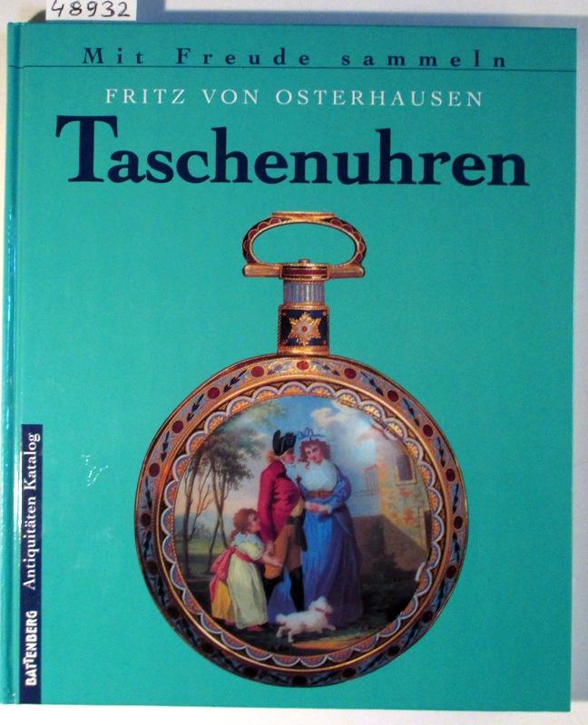 Taschenuhren. (Battenberg Antiquitäten Katalog: Mit Freude sammeln).: Osterhausen, Fritz von: