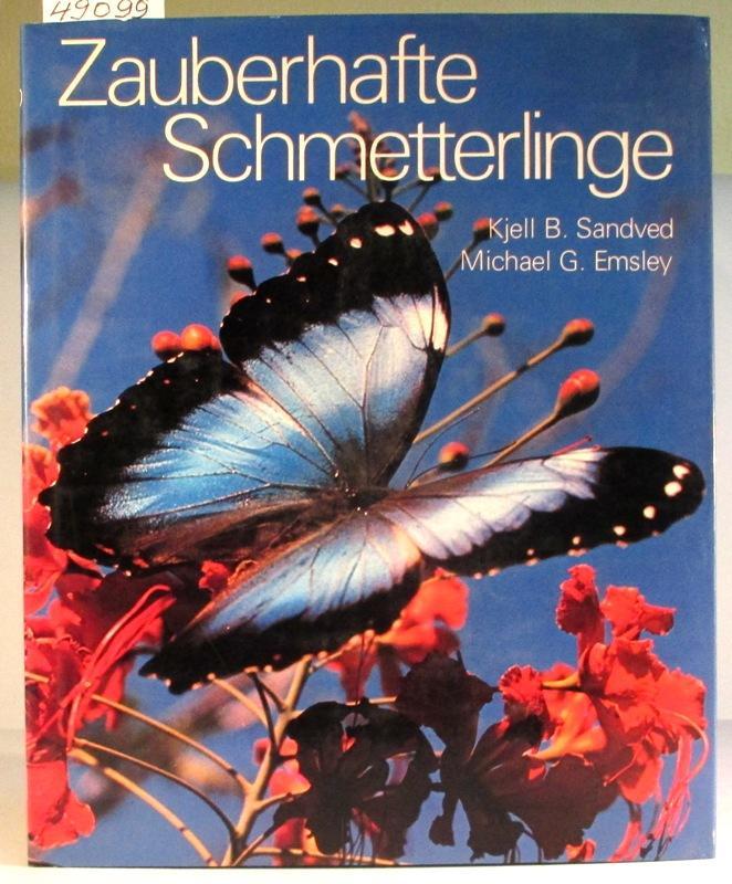 Zauberhafte Schmetterlinge. Farbfotos von Kjell B. Sandved.: Sandved, Kjell B.