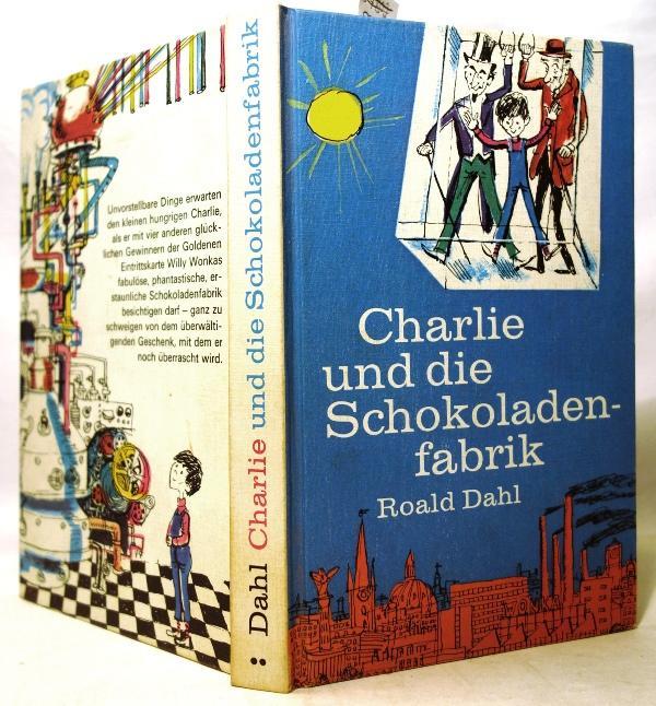 Charlie und die Schokoladenfabrik. Illustriert von Horst: Dahl, Roald