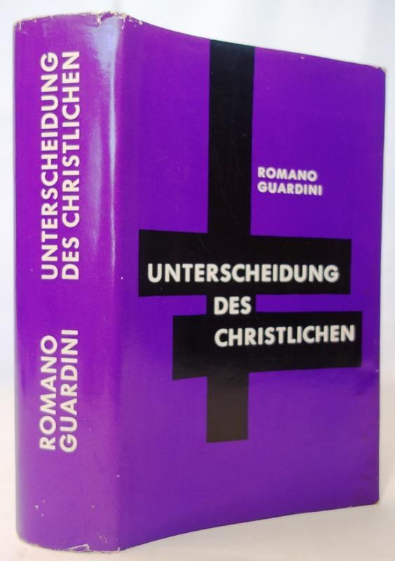 Unterscheidung des Christlichen. Gesammelte Studien 1923 -: Guardini, Romano