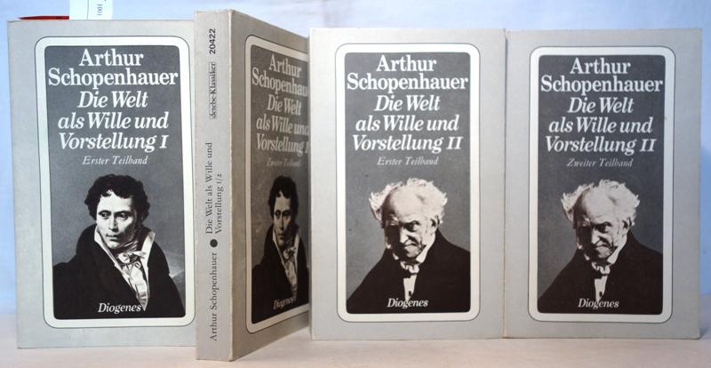 Die Welt als Wille und Vorstellung. Zwei: Schopenhauer, Arthur
