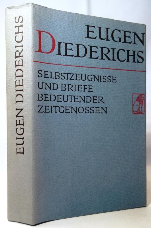 Eugen Diederichs. Selbstzeugnisse und Briefe von Zeitgenossen.: Diederichs, Eugen