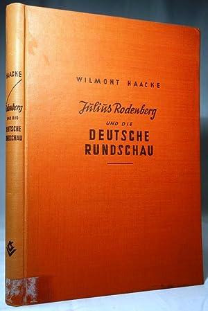 Julius Rodenberg und die Deutsche Rundschau. Eine: Haacke, Wilmont: