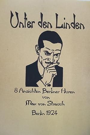 Unter den Linden. 8 Ansichten Berliner Huren: Strauch, Max von