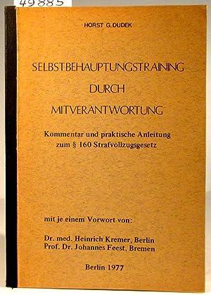 Selbstbehauptungstraining durch Mitverantwortung. Kommentar und praktische Anleitung: Dudek, Horst G.