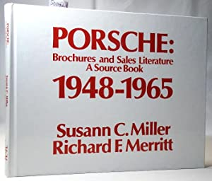 Porsche: Brochures and Sales Literature A Source Book 1948 - 1965 A Collection of all the Known B...