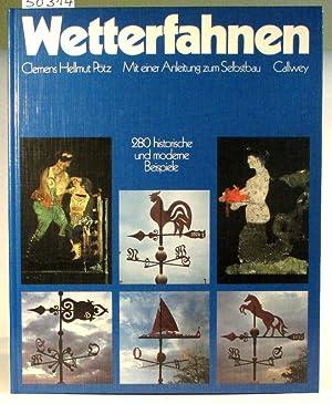 Wetterfahnen. 280 historische und moderne Beispiele. Mit: Pötz, Clemens Hellmut