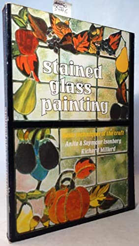 Stained Glass Painting. Basic Techniques of the: Isenberg, Seymour, Anita
