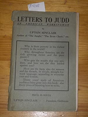 Letters to Judd, an american workingman by: Sinclair, Upton: