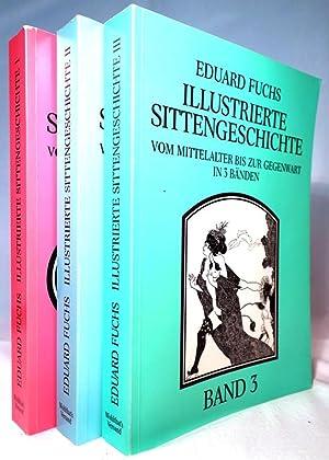 Illustrierte Sittengeschichte Vom Mittelalter Bis Zur Gegenwart: Fuchs, Eduard: