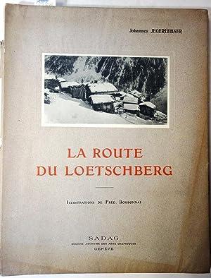 La route du Loetschberg. Illustrations de Fred.: Boissonnas, Frédéric und