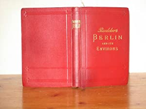 Berlin and its environs. Handbook for Travellers. With 30 Maps and Plans. (Handbuch für Reisende)...
