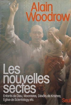 Les nouvelles sectes : Enfants d Dieu,: Alain WOODROW