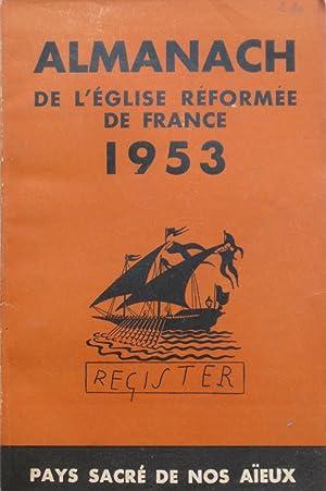 ALMANACH 1953 de l' ÉGLISE RÉFORMÉE DE: collectif