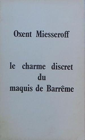 Le Charme discret du Maquis de Barrême: Oxent MIESSEROFF