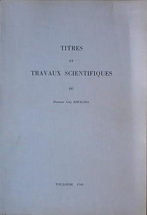 Titres et Travaux scientifiques: docteur Guy ESPAGNO