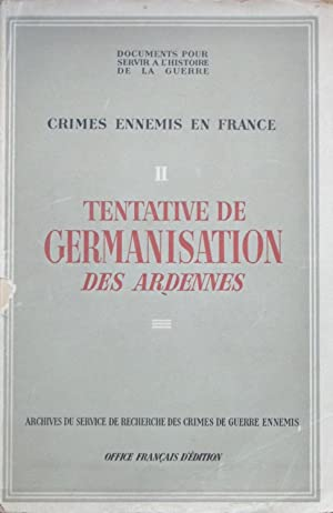Tentative de germanisation des Ardennes (Crimes allemands en France II)