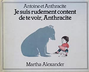 Je suis rudement content de te voir: Martha ALEXANDER