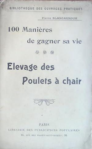 Elevage des poulets à chair (100 Manières: Pierre BLANCARNOUX
