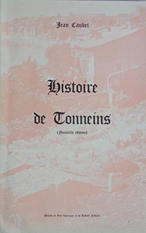 Histoire de Tonneins (nouvelle édition): Jean CAUBET