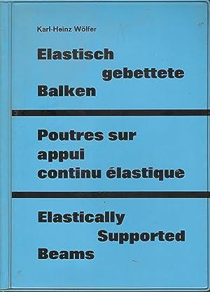 Elastisch gebettete Balken / Poutres sur appui: Karl-Heinz WÖLFER