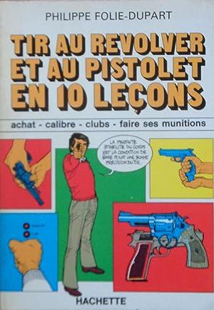 Tir au revolver et au pistolet en: Philippe FOLIE-DUPART