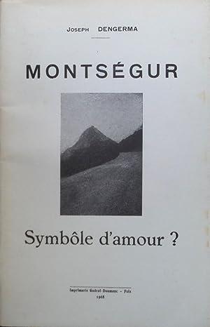 Montségur, Symbole d'amour?: Joseph DENGERMA