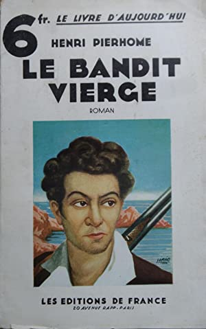 Le bandit vierge: Henri PIERHOME