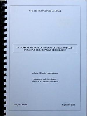 la Censure pendant la Seconde Guerre Mondiale: l'Exemple de la Dépêche de Toulouse.: François ...