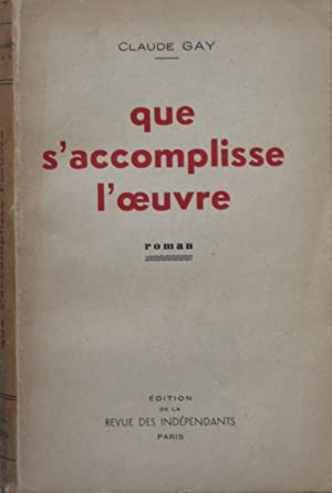 Que s'accomplisse l'oeuvre: Claude GAY