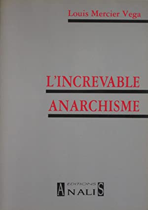 L'Increvable Anarchisme: Louis MERCIER VEGA