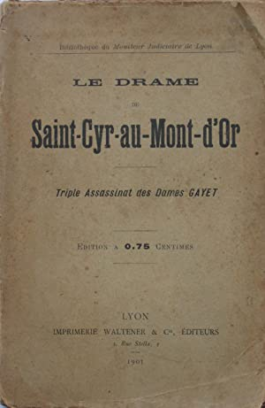 Le Drame de Saint-Cyr-au-Mont-d'Or - Triple Assassinat des Dames GAYET