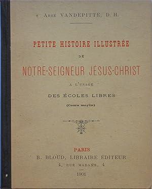 Petite Histoire illustrée de notre Seigneur Jésus-Christ,: Abbé VANDEPITTE, D.
