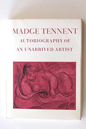 Madge Tennent: Autobiography of an Unarrived Artist: Tennent, Madge
