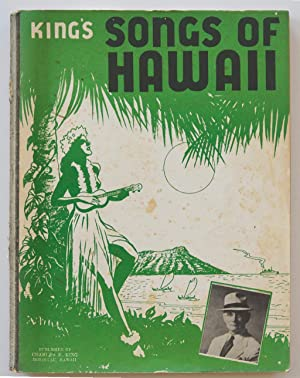 King's Songs of Hawaii: Charles E. King