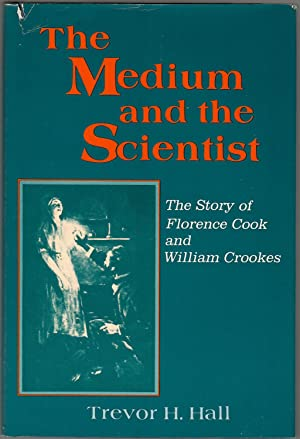 The Medium and the Scientist: The Story of Florence Cook and William Crookes