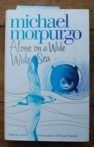 Alone on a Wide Wide Sea: Morpurgo Michael: