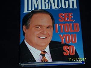 a book review of see i told you so rush limbaugh Synopsis rush limbaugh, america's #1 radio talk-show host, bounded to the top of the bestseller lists with the way things ought to be, the #1 new york times bestseller and the fastest-selling audio in history.