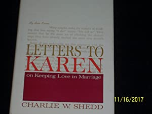 Letters to Karen: on keeping love in: Charlie W Shedd