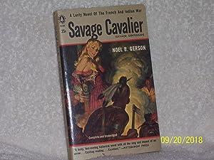Savage Cavalier [Savage Gentleman]: Noel B. Gerson