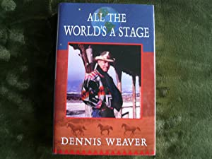 All the World's a Stage: Weaver, Dennis