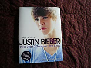 Justin Bieber : First Step 2 Forever, My Story: Bieber, Justin