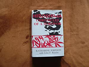 Hiroshima: Chronicles of a Survivor: Johnson, Katharine;Rasche, John F.