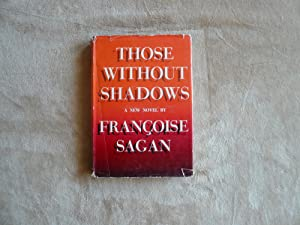 Those Without Shadows: Francoise Sagan