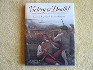 Victory or Death: Stories of the American Revolution: Rappaport, Doreen;Verniero, Joan