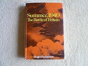 Summer, 1940 The Battle of Britain: Roger Parkinson