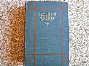 Trader Horn: Alfred Aloysius Horn and Ethelreda Lewis