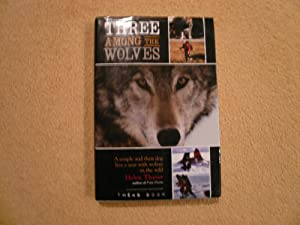 Three Among the Wolves: A Couple and: Thayer, Helen