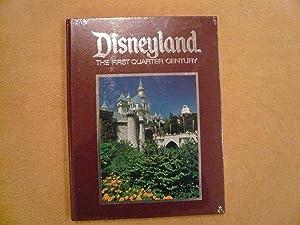 Disneyland The First Quarter Century