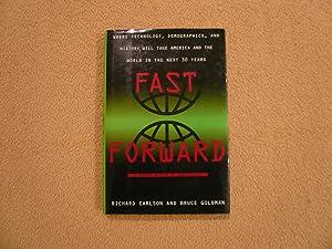 Fast Forward: Where Technology, Demographics, and History: Carlson, Richard C.;